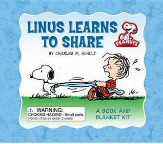 Peanuts: Linus Learns to Share: A Book and Blanket Kit Charles M. Schulz