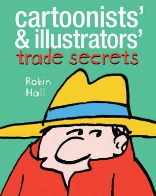 Cartoonists And Illustrators Trade Secrets Robin Hall