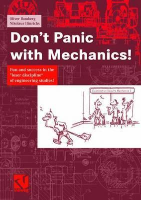 Dont Panic with Mechanics!: Fun and Success in the Loser Discipline of Engineering Studies!  by  Oliver Romberg