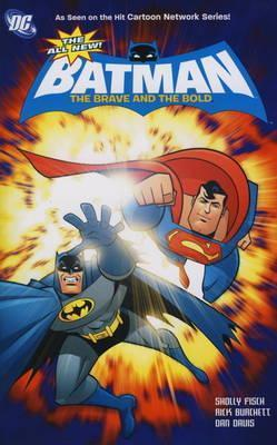 The All-New Batman: The Brave and the Bold, Volume 1  by  Sholly Fisch