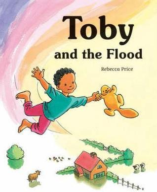 Toby and the Flood  by  Rebecca Price