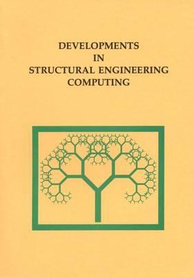 Development in Structural Engineering Computing Civil Comp