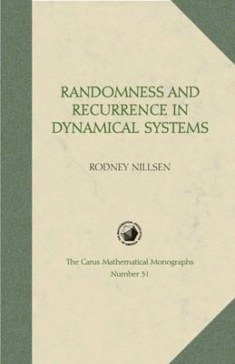 Randomness and Recurrence in Dynamical Systems: A Real Analysis Approach Rodney Nillsen