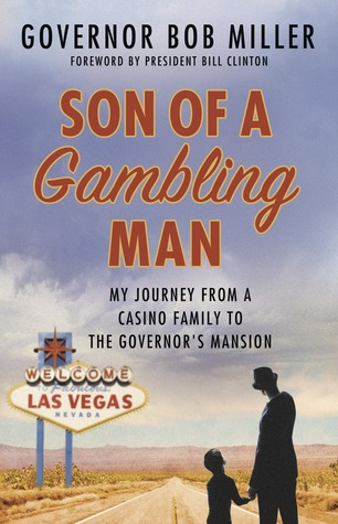 Son of a Gambling Man: My Journey from a Casino Family to the Governors Mansion Bob    Miller