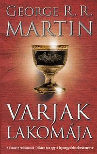 Varjak lakomája (A tűz és jég dala, #4) George R.R. Martin
