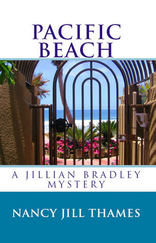 Pacific Beach ( A Jillian Bradley Mystery, #5)  by  Nancy Jill Thames