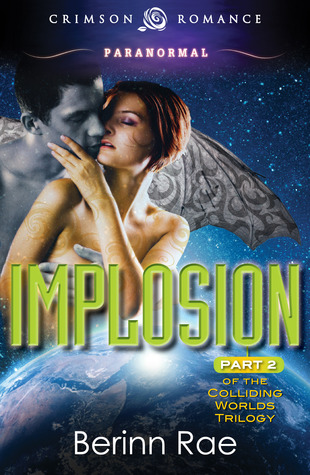 Implosion (Colliding Worlds Trilogy, #2) Berinn Rae