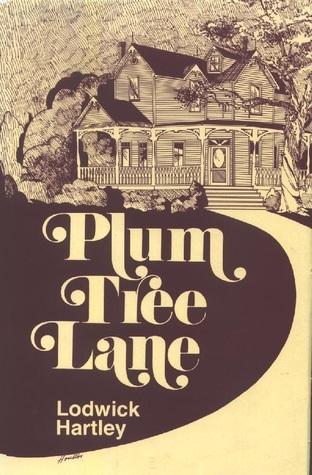 Plum Tree Lane Lodwick Charles Hartley