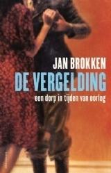 De vergelding: Een dorp in tijden van oorlog Jan Brokken