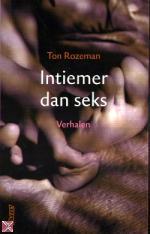 Intiemer dan seks: Verhalen Ton Rozeman