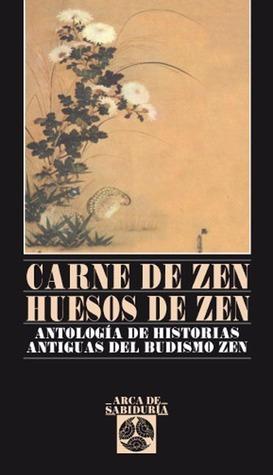 Carne de Zen, Huesos de Zen  by  Paul Reps