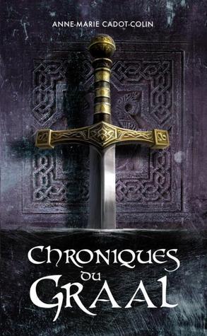 Chroniques du Graal  by  Anne-Marie Cadot-Colin