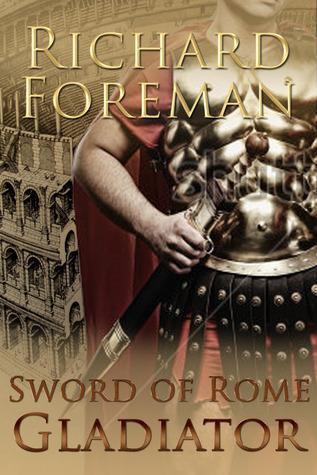 Gladiator (Sword of Rome, #3) Richard  Foreman