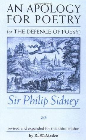 An Apology for Poetry: Or The Defence of Poesy Philip Sidney