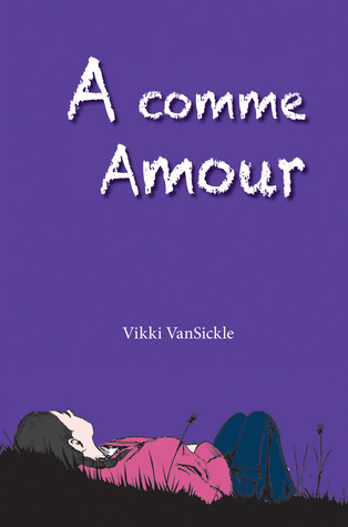 A comme Amour  by  Vikki VanSickle