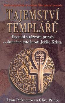 Tajemství templářů: Tajemní strážcové pravdy o skutečné totožnosti Ježíše Krista  by  Lynn Picknett