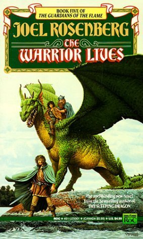 The Warrior Lives (Guardians of the Flame #5)  by  Joel Rosenberg
