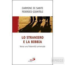 Lo straniero e la Bibbia : Verso una fraternità universale  by  Carmine Di Sante