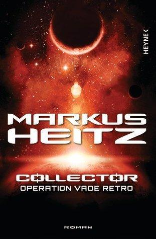 Collector - Operation Vade Retro (Collector, #2) Markus Heitz