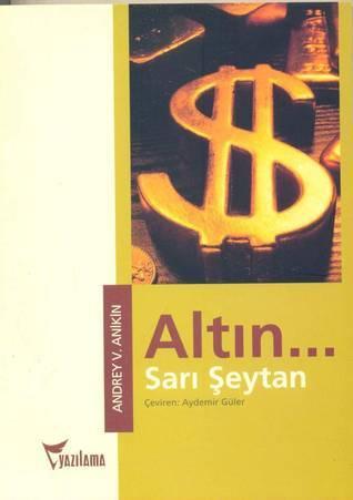 Altın: Sarı Şeytan  by  Andrey V. Anikin