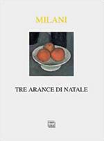 Tre arance di Natale  by  Mino Milani