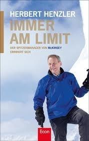 Immer am Limit: Der Spitzenmanager von McKinsey erinnert sich  by  Herbert Henzler