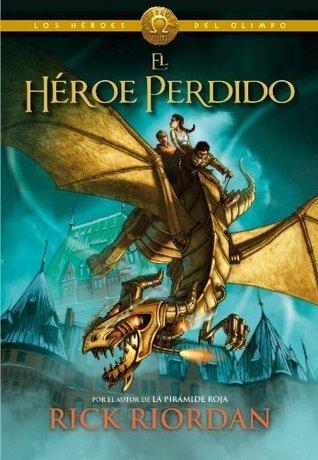 El héroe perdido (Los Héroes del Olimpo, #1) Rick Riordan