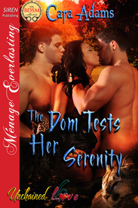 The Dom Tests Her Serenity (Unchained Love, # 6) Cara Adams