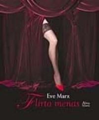 Flirto menas  by  Eve Marx