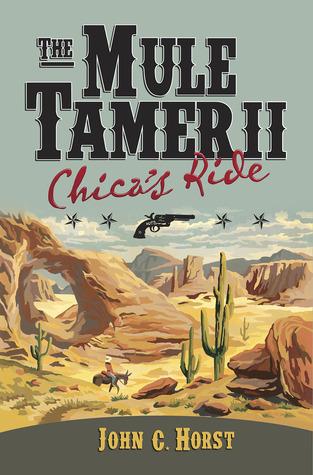 Chicas Ride (Mule Tamer, #2) John C. Horst