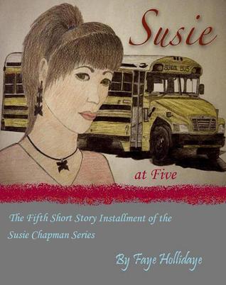 Susie at Five (Susie Chapman Series #5)  by  Faye Hollidaye