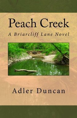 Peach Creek: A Briarcliff Lane Novel (Volume 3) Adler Duncan