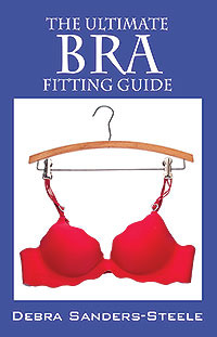 The Ultimate Bra Fitting Guide  by  Debra Sanders Steele