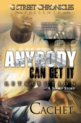 Anybody Can Get It II: Retribution  by  Cachet