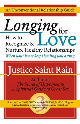 Longing for Love (Love, Lust and the Longing for God #3)  by  Justice Saint Rain