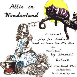 Allie In Wonderland  by  Everett Robert