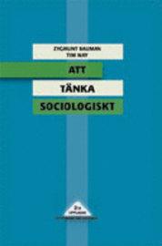 Att tänka sociologiskt  by  Zygmunt Bauman