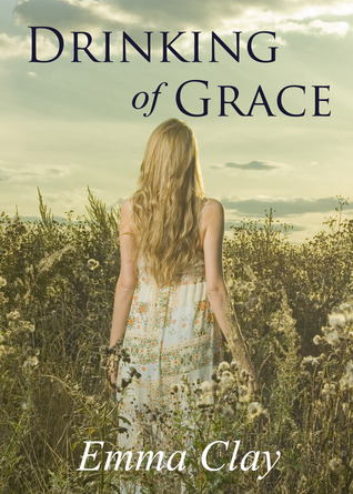 Drinking of Grace (Journey of Grace, #3)  by  Emma Clay