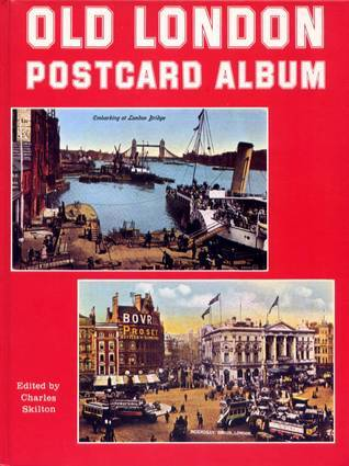 Old London Postcards  by  Charles Skilton