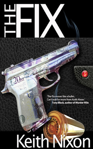 The Fix  by  Keith Nixon