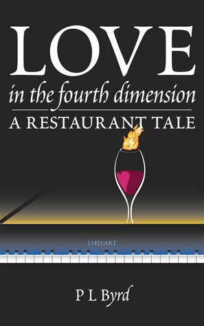 Love in the Fourth Dimension A Restaurant Tale  by  P.L. Byrd