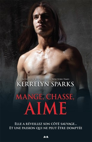 Mange, chasse, aime (Love at Stake, #9)  by  Kerrelyn Sparks