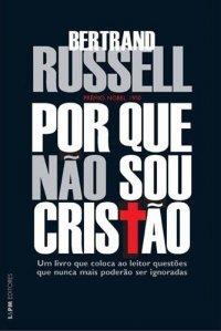 Por Que Não Sou Cristão Bertrand Russell
