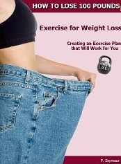 Exercise for Weight Loss (How to Lose 100 Pounds Vol 5)  by  P. Seymour
