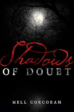 Shadows of Doubt (A Series of Shadows #1) Mell Corcoran