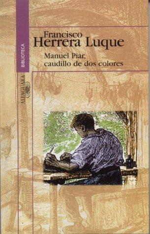 Manuel Piar, caudillo de dos colores  by  Francisco Herrera Luque