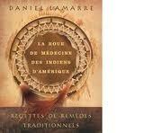 LA ROUE DE MÉDICINE DES INDIENS DAMÉRIQUE  by  DANIEL LAMARRE