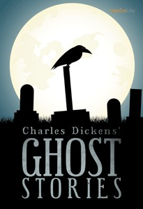 Charles Dickens Ghost Stories Charles Dickens