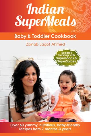 Indian SuperMeals Baby Toddler Cookbook Zainab Jagot Ahmed