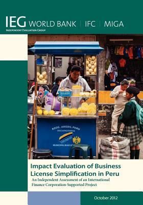 Impact Evaluation of Business License Simplification in Peru: An Independent Assessment of an International Finance Corporation-Supported Project  by  World Bank Group